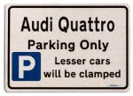 Audi Quattro Car Owners Gift| New Parking only Sign | Metal face Brushed Aluminium Audi Quattro Model
